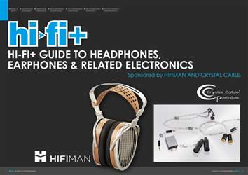 Hi-Fi+ Guide to Headphones Earphones & Related Electronics issue Hi-Fi+ Guide to Headphones Earphones & Related Electronics