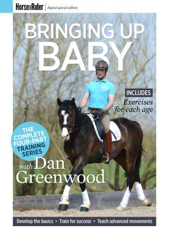 Horse&Rider Magazine - UK equestrian magazine for Horse and Rider issue Dan Greenwood – Bringing up baby