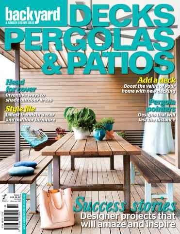 Backyard & Garden Design Ideas issue Decks, Pergolas & Patios #5 2015