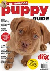 The Your Dog Puppy Guide issue The Your Dog Puppy Guide