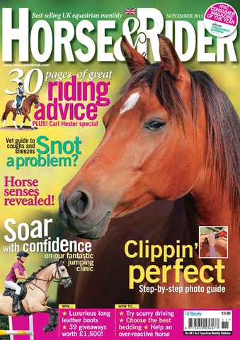 Horse&Rider Magazine - UK equestrian magazine for Horse and Rider issue November 2011