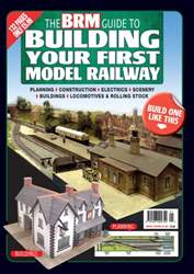 The BRM Guide To Building Your First Model Railway issue The BRM Guide To Building Your First Model Railway