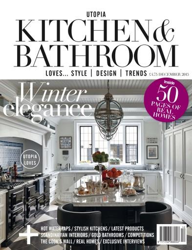 Utopia Kitchen & Bathroom issue Utopia Kitchen & Bathroom December 2015 Issue