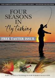 Total FlyFisher issue *FREE TASTER* FOUR SEASONS IN FLY FISHING