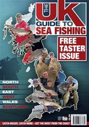 *FREE TASTER ISSUE * THE UK GUIDE TO SEA FISHING issue *FREE TASTER ISSUE * THE UK GUIDE TO SEA FISHING