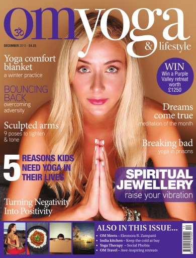 OM Yoga UK Magazine issue December 2015