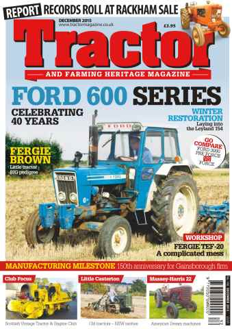 Tractor & Farming Heritage Magazine issue December 2015: Ford 600 Series