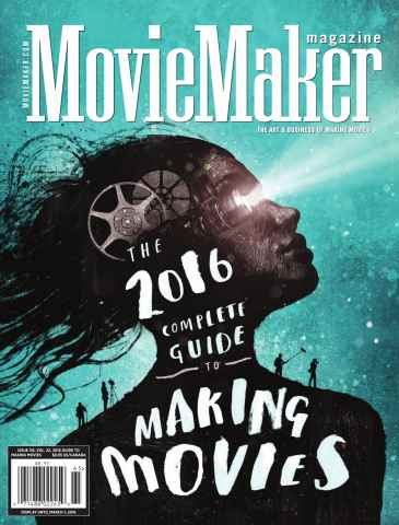 Moviemaker issue Issue 116 - The Complete Guide to Making Movies 2016