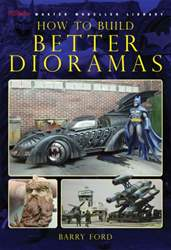 How to Build Better Dioramas issue How to Build Better Dioramas
