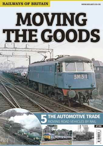 Railways of Britain issue Moving The Goods: 5. The Automotive Trade