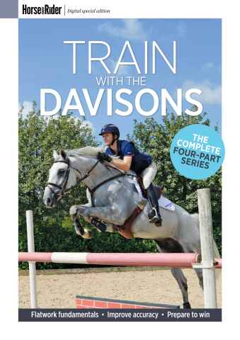 Horse&Rider Magazine - UK equestrian magazine for Horse and Rider issue Train with the Davisons