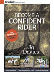 Horse&Rider Magazine - UK equestrian magazine for Horse and Rider issue Become a confident rider with Jo Davies