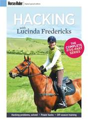 Horse&Rider Magazine - UK equestrian magazine for Horse and Rider issue Hacking with Lucinda Fredericks