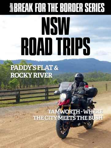 Australian Road Rider issue Break for the Border: NSW Road Trips