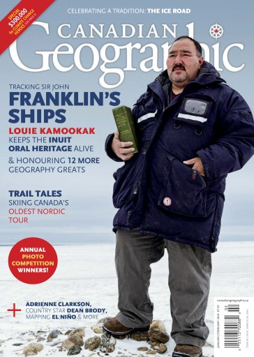 Canadian Geographic issue JanuaryFebruary 2016
