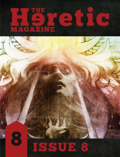 The Heretic Magazine issue Issue 8