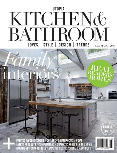 Utopia Kitchen & Bathroom issue Utopia Kitchen & Bathroom March 2016