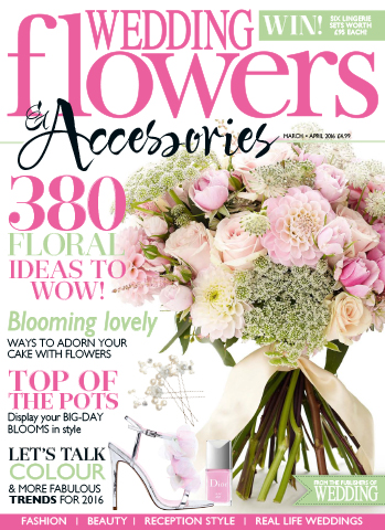 Wedding Flowers Magazine issue March/April 2016