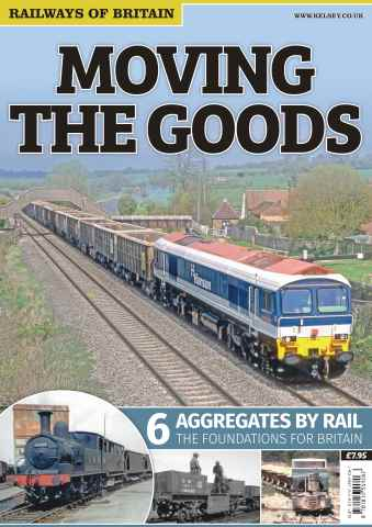 Railways of Britain issue Moving The Goods: 6. Aggregates By Rail