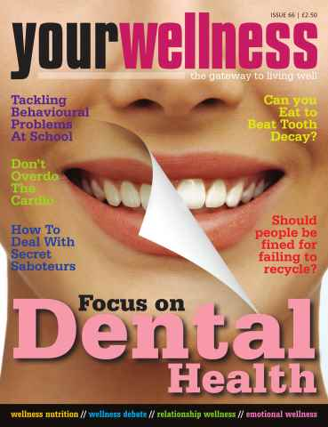 Yourwellness - The Gateway To Living Well issue Dental Health