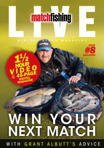 Match Fishing Live issue Issue 8 with Grant Albutt