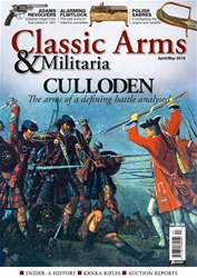 Classic Arms & Militaria issue April/May/16