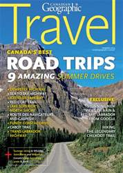 Canadian Geographic issue Summer Travel 2016