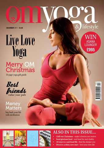 OM Yoga UK Magazine issue December 2011 - Issue 17
