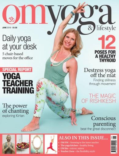 OM Yoga UK Magazine issue June 2016