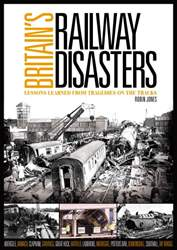 Heritage Railway issue Britain's Railway Disasters