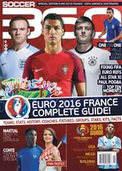 Soccer 360 issue May/June 2016 Euro 2016 and Copa America 2016 Guide!