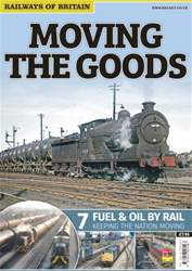 Railways of Britain issue Moving The Goods: 7. Fuel & Oil By Rail