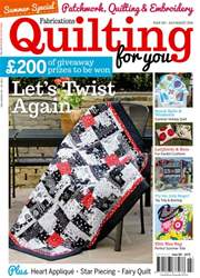 Fabrications: Quilting for You issue July/Aug 2016