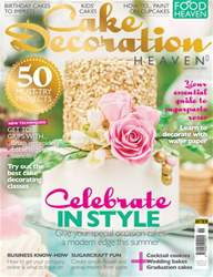 Food Heaven issue Cake Decoration Heaven July/August 2016