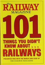 Railway Magazine issue 101 Things you didn't know about Railways (March 2000)