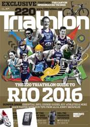 220 Triathlon Magazine issue August 2016