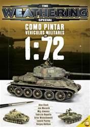 The Weathering Magazine Spanish Version issue CÓMO PINTAR VEHÍCULOS MILITARES EN 1:72