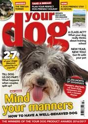 Your Dog Magazine January 2017 issue Your Dog Magazine January 2017