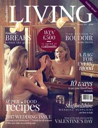 Staffordshire Living issue JanuaryFebruary 17