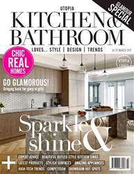 Utopia Kitchen & Bathroom March 2017 issue Utopia Kitchen & Bathroom March 2017