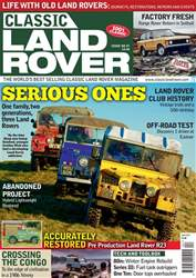 Classic Land Rover Magazine issue   April 2017