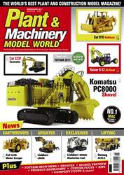 Plant & Machinery Model World issue March / April 2017