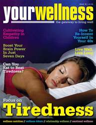Yourwellness - The Gateway To Living Well issue Tiredness