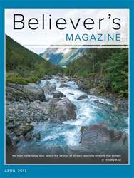 Believer's Magazine issue April 2017