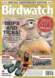 Birdwatch Magazine issue June 2017 - Special 300th anniversary edition