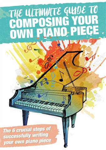 Pianist issue The Ultimate Guide To Composing Your Own Piano Piece