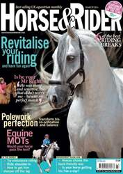 Horse&Rider Magazine - UK equestrian magazine for Horse and Rider issue March 2011