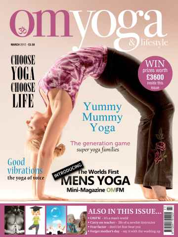OM Yoga UK Magazine issue March 2012 - Issue 19