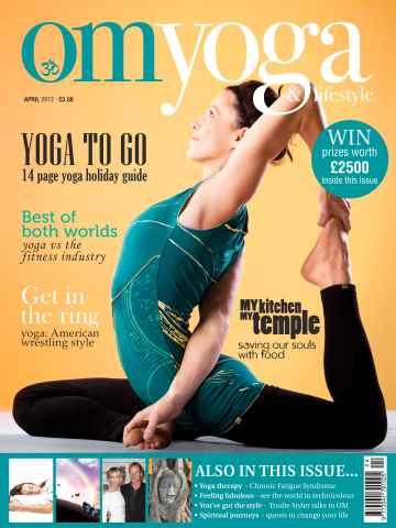 OM Yoga UK Magazine issue April 2012 - Issue 20