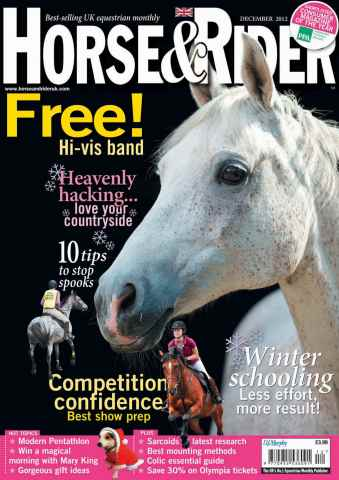 Horse&Rider Magazine - UK equestrian magazine for Horse and Rider issue December 2012